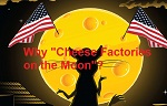 Why Cheese Factories on the Moon